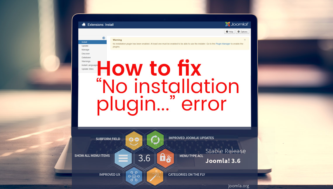 how to fix no instalator in joomla 3.6