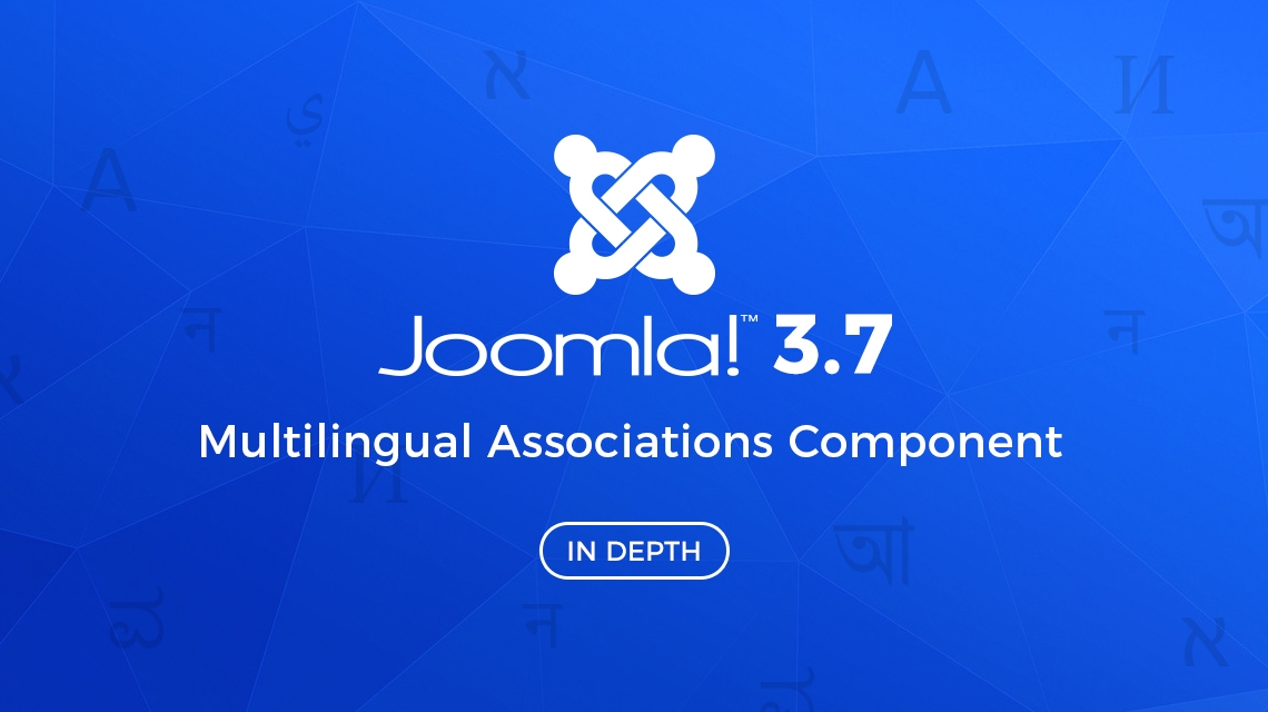 In depth: How to use new Multilingual Associations feature of Joomla 3.7